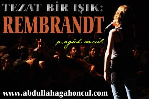 TEZAT BİR IŞIK REMBRANDT