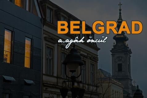 agah öncül - belgrad
